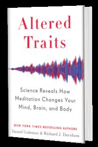 Altered Traits-Ce schimbari aduce meditatia in creierul, mintea si corpul nostru