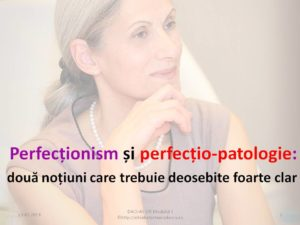 Perfectionism si perfectio-patologie